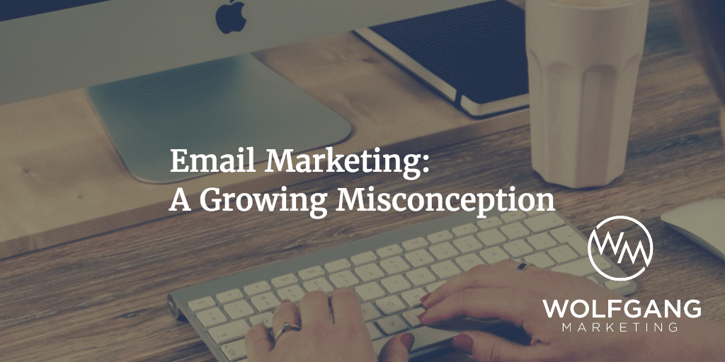 Email Marketing: A Growing Misconception