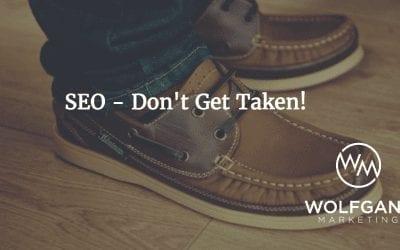 SEO – Don't Get Taken!