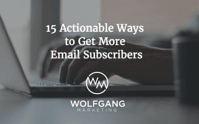 15 Actionable Ways to Increase Your Email Subscriber List
